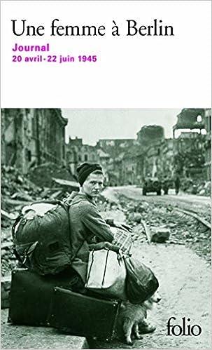 Lire Une femme à Berlin: Journal 20 avril-22 juin 1945 pdf ebook