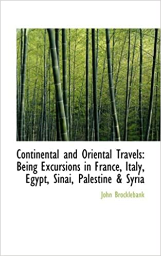Continental and Oriental Travels: Being Excursions in