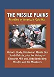 img - for The Missile Plains: Frontline of America's Cold War - Historic Study, Minuteman Missile Site, South Dakota, plus the History of Ellsworth AFB and 28th Bomb Wing - Missiles and the Missileers book / textbook / text book
