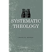 Systematic Theology: The Complete Three Volumes (English Edition)