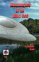 Messengers of an Alien God