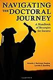 Navigating the Doctoral Journey: A Handbook of Strategies for Success by Amanda J. Rockinson-Szapkiw (2014-06-11)