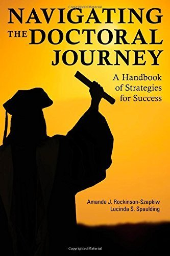 Navigating the Doctoral Journey: A Handbook of Strategies for Success by Amanda J. Rockinson-Szapkiw (2014-06-11)