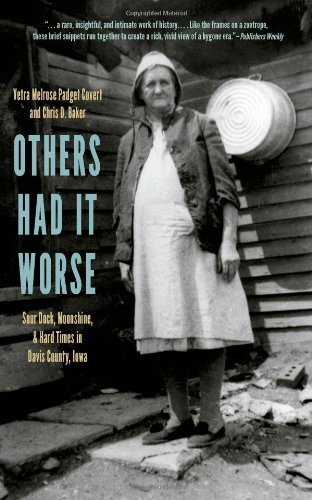 Others Had It Worse: Sour Dock, Moonshine, and Hard Times in Davis County, Iowa (Bur Oak Book) by Covert, Vetra Melrose Padget, Baker, Chris D. (2013) Paperback (Davis County Iowa)