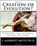 Creation or Evolution?, E. Smith, 1456468278