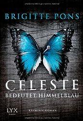 Celeste bedeutet Himmelblau: Frank Liebknecht ermittelt