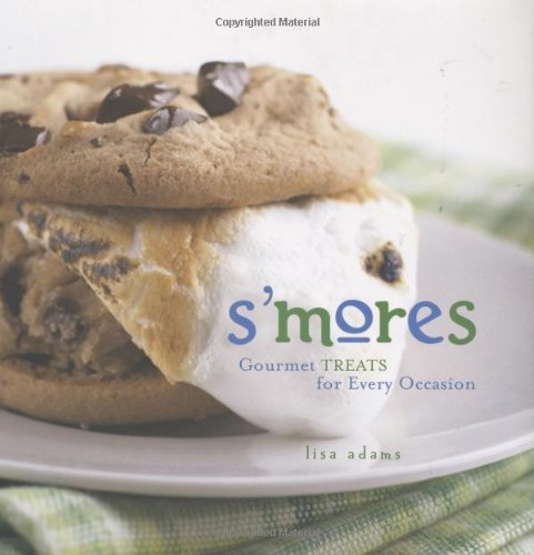 S'mores: Gourmet Treats For Every Occasion pdf