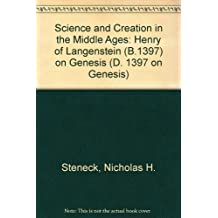 Science and Creation in the Middle Ages: Henry of Langenstein