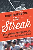 img - for The Streak: Lou Gehrig, Cal Ripken Jr., and Baseball's Most Historic Record book / textbook / text book