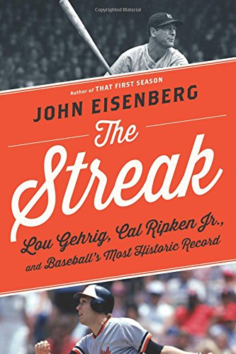 The Streak: Lou Gehrig, Cal Ripken Jr., and Baseball's Most Historic Record cover