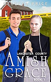 Lancaster County Amish Grace; An Amish Romance Story (Lancaster County Amish Grace Series Book 1)
