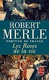 les roses de la vie fortune de france ix french edition
