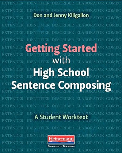 Getting Started with High School Sentence Composing: A Student Worktext