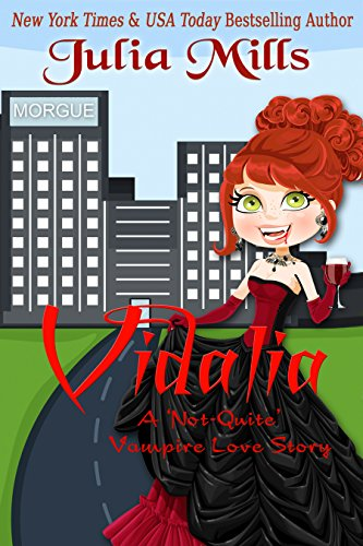Vidalia: A 'Not Quite' Vampire Love Story (The 'Not-Quite' Love Story Series Book 1) ()