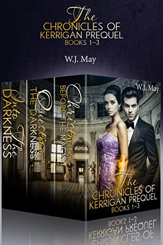The Chronicles of Kerrigan Prequel Series Books #1-3: Paranormal Fantasy Romance by [May, W.J.]