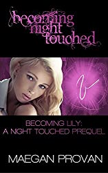 Becoming Lily: A Night Touched Prequel (Becoming Night Touched Book 3)