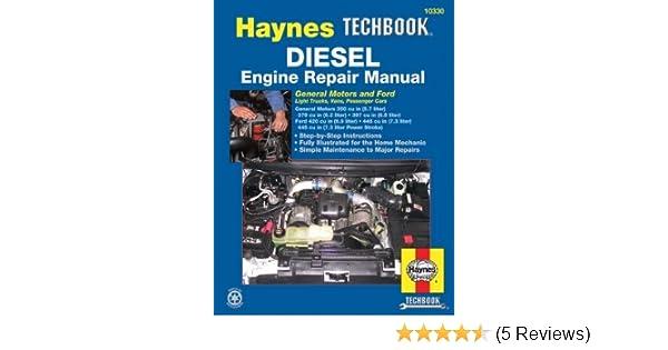 Haynes Diesel Tech Book Engine Repair Manual: General Motors & Ford (Haynes automotive repair manual series, Techbook): Ken Freund: 9781563921353: ...