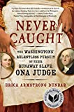 Never Caught: The Washingtons' Relentless Pursuit