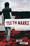 Teeth Marks, Rose Moxham, 1741147719