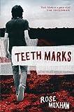 Teeth Marks, Rose Moxham, 1741147719
