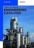 Engineering Catalysis (De Gruyter Textbook)