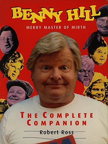 Benny Hill - Merry Master of Mirth: the Complete Companion