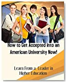 How to Get Accepted into an American University Now!