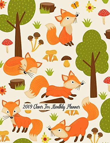 2019 Clever Fox Monthly Planner: 12 Months Calendar Planner - Pretty Simple Planner For Staying on Track, Self Management & Personal Growth