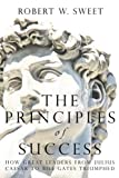 img - for The Principles of Success: How Great Leaders From Julius Caesar to Bill Gates Triumphed book / textbook / text book