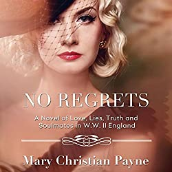 No Regrets: A Novel of Love and Lies in World War II England