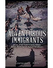 Adventurous Immigrants: And Some of Their Travels to Jamaica, Bahamas, Cozumel and Canoeing in the Algonquin Park Wilderness