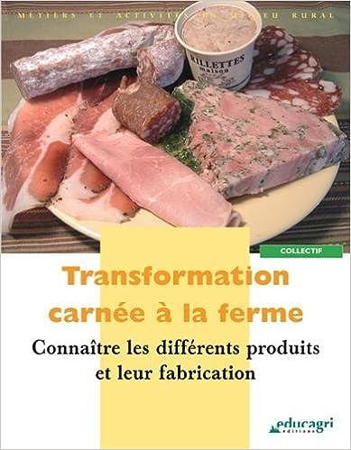 Livre gratuits Transformation carnée à la ferme : Connaître les différents produits et leur fabrication pdf epub