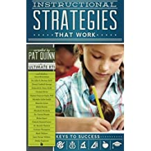 Instructional Strategies that Work by Pat Quinn (2013-02-07)