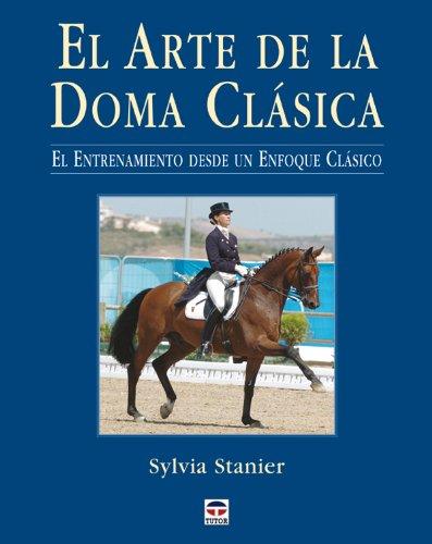 El Arte de La Doma Clasica Tapa blanda – 24 abr 2007 Sylvia Stainer Tutor 8479026413 Horse Racing