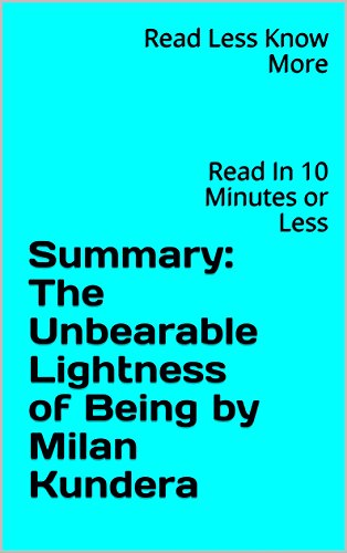 Amazon summary the unbearable lightness of being by milan summary the unbearable lightness of being by milan kundera read in 10 minutes or fandeluxe Image collections