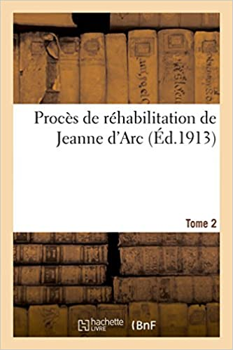 Livres gratuits en ligne Procès de réhabilitation de Jeanne d'Arc Tome 2 epub, pdf
