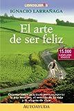 El Arte De Ser Feliz (Spanish Edition)