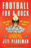 Football for a Buck: The Crazy Rise and Crazier Demise of the USFL