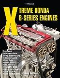 Xtreme Honda B-Series Engines HP1552: Dyno-Tested Performance Parts Combos, Supercharging, Turbocharging and NitrousOxide Includes B16A1/2/3 (Civic, Del Sol), B17A (GSR), B18C (GSR), B18C5 (TypeR,