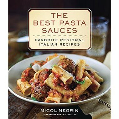 The Best Pasta Sauces: Favorite Regional Italian Recipes