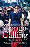 Congo Calling: The Memoir of a Welsh Nurse in 1960s Africa
