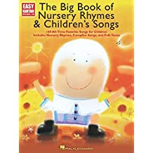 The Big Book of Nursery Rhymes & Children's Songs: Easy Guitar with Notes and Tab