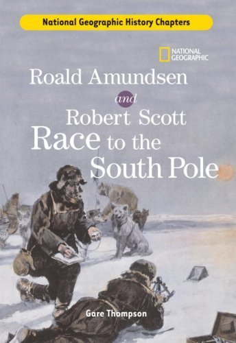 History Chapters: Roald Amundsen and Robert Scott Race to the South Pole by Gare Thompson (2007-10-09)