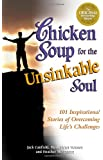 Chicken Soup Unsinkable Soul (Chicken Soup for the Soul)