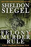 img - for Felony Murder Rule (Mike Daley/Rosie Fernandez Mystery) (Volume 8) book / textbook / text book