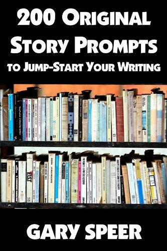 200 Original Story Prompts to Jump-Start Your Writing