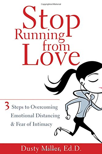 book cover - Stop Running from Love: Three Steps to Overcoming Emotional Distancing... - Dusty Miller EdD