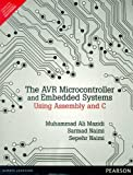 AVR Microcontroller and Embedded Systems: Using Assembly and C, 1e