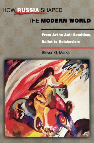 How Russia Shaped the Modern World: From Art to...