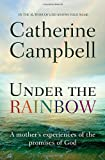 Under the Rainbow, Catherine Campbell, 0857214454